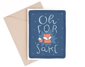 oh for fox sake - greeting card - recycled paper