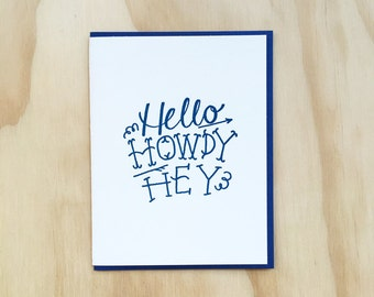 Hello Howdy Hey letterpress card