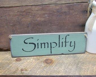 Wooden Sign, Simplify, Rustic Decor, Primitive Wood Sign, Wood Simplify Sign, Wood Sign Saying, Country Wood Sign, Simplify Life