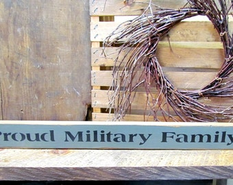 Proud Military Family,  Skinny Wooden Sign, Military Saying, Small wooden Sign, Shelf Sitter Sign, Wood Sign Saying, Signs, Veterans Sign