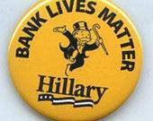 Hillary Clinton Bank Lives Matter