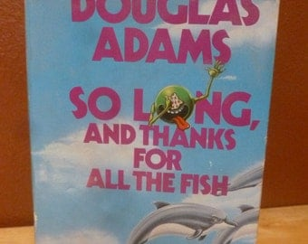 Douglas Adams So Long and Thanks for all the Fish Hard Cover 1984