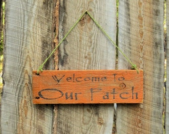 Welcome To Our Patch Rustic Home Decor Rustic Pumpkin Sign Fall Sign Distressed Sign Farmers Market Sign Montana Made Fall Decor
