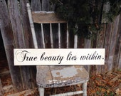 True beauty lies within imspirational Primitive Distressed Rustic Wooden Sign Straight Edge 5.5x30