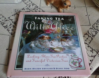 Vintage Victorian Themed Book-Taking Tea with Alice-Child's Party/Table Settings/Games/Recipes-Looking-Glass