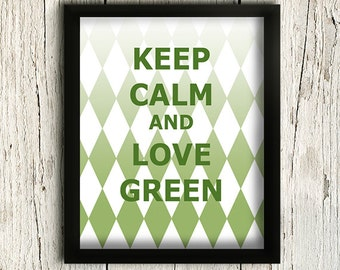 Green Art Print, Keep Calm and Love Green, Greenery, Inspirational Quote, Color of the year, Modern Wall Art, Home decor / 8x10 inches