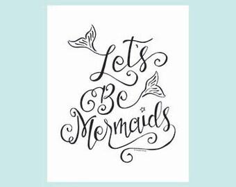 Let's Be Mermaids Art Print Mermaid Print Modern Calligraphy Handwritten Hand Drawn Hand Lettered Print Wall Art Brush Lettering Beach Sea