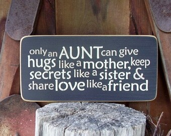 Aunt Gift, Aunt, Only An Aunt Can Give Hugs Like A Mother, Wedding Gift, Aunt Sign, Aunt Sign, Wood Signs