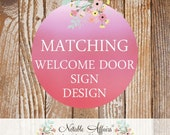 Matching Welcome Door Sign - for showers, birthday parties, etc - will match your invitation