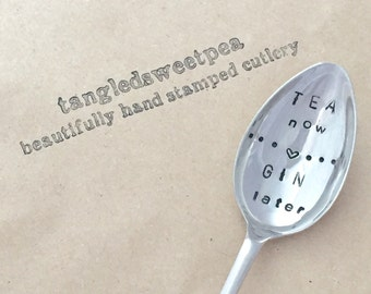 Vintage Hand Stamped 'tea now, gin later' Teaspoon