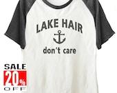 Lake Hair Don't Care shirt funny shirt workout tops women shirt men shirt size S M L