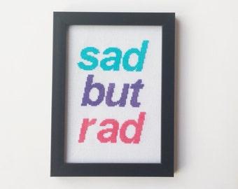 Sad but rad framed cross stitch