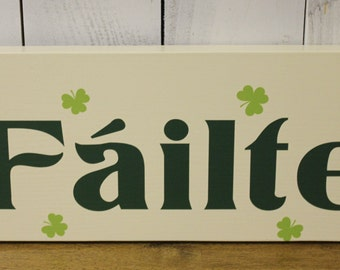 Failfe/Irish/Wedding Sign/Clovers/Photo Prop/U Choose Colors/Great Shower Gift/Irish Wedding/Green/Shamrocks/Wood Sign