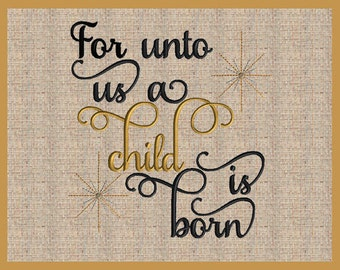 For Unto Us a Child Is Born Embroidery Design Isaiah 9:6 Christmas Embroidery Design Bible Scripture Embroidery Design Bible Verse Design