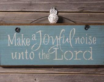 wood sign, Make a joyful noise unto the Lord