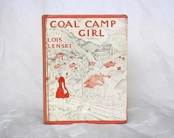 Coal Camp Girl - Lois Lenski - West Virginia Coal Mines - Coal Miners - Coal Mining Stories - Vintage Children's Book -Coal Miner's Daughter