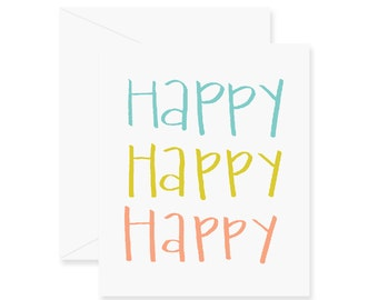 Happy Happy Happy Birthday Card - Greeting Card - Happy Birthday - Birthday Gift - Easter Card - Spring Greeting Card