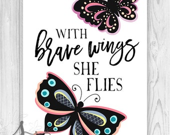 With brave wings she flies typography quote with colorful illustrated butterflies, Butterfly Artwork, Inspirational, Nursery, Art Print