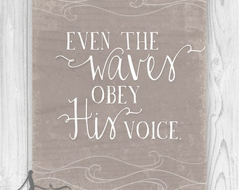 Even The Waves Obey His Voice Printable Art, Christian Wall Decor, Bible Verse Art, Scripture Art, Even The Waves Quote Matthew 8:27