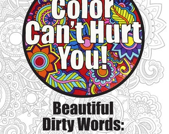 Beautiful Dirty Words - The Art of Swearing - Adult Coloring Book