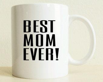 Best Mom Ever Mug | Coffee Mug | Gift for Mom | Positive Vibes | New Mom Gift | Wife Gift | Tea Lover Mug | Coffee Lover Gift | Gift for Mom
