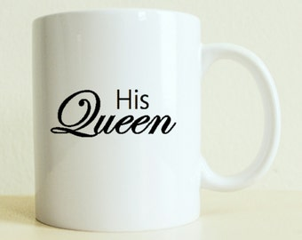 His Queen Mug | Custom Gift For Her |  Bride-to-be Gift | Gift for Woman | Engagement Photo Shoot Prop | Wedding Gift | Newly Wed | Couple
