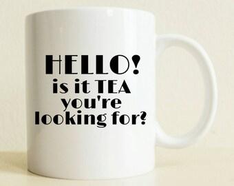 Hello Is It Tea You're Looking For? Mug | Tea Lover Mug | Gift For Women | Lionel Richie Mug