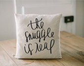 Throw Pillow - The Snuggle Is Real, home decor, present, housewarming gift, cushion cover, throw pillow, pretty decor, cushion cover