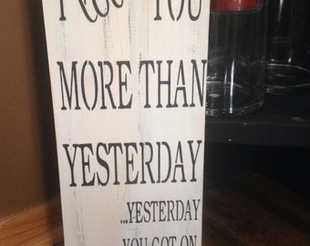 I love you more than yesterday, sign