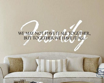 Family We May Not Have It All Together But Together We Have It All | Family Wall Decal | Vinyl Lettering | Wall Art | Gift for Her CE128