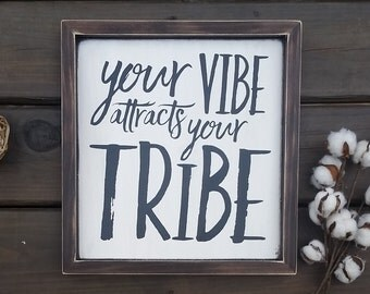 Your vibe attracts your tribe, Rustic wood sign, Inspirational Sign, Modern Wall Art, Home Décor