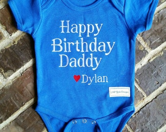 """Baby's Embroidered """"Happy Birthday Daddy"""" Onesie with Name (Can be made for a girl or boy)"""