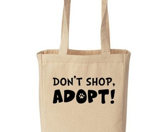 Don't Shop, Adopt!  - Natural Cotton Canvas Tote Bag - Animal Rescue Dog Cat Mutt Reusable Shopping *Free Shipping*