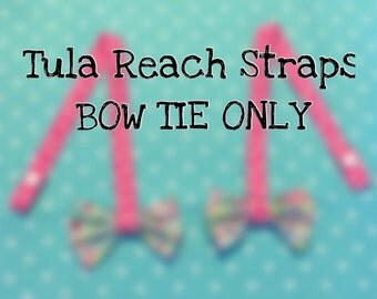 TULA Bow Tie Reach Strap ADD ON