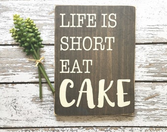 Life is short eat CAKE | Eat Cake | Kitchen Humor | Farmhouse Decor | Farmhouse Kitchen | Eat Cake Sign