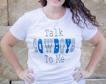 Talk Cowboys To Me - Shirt
