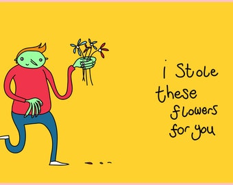 A3 'I stole these flowers for you' print