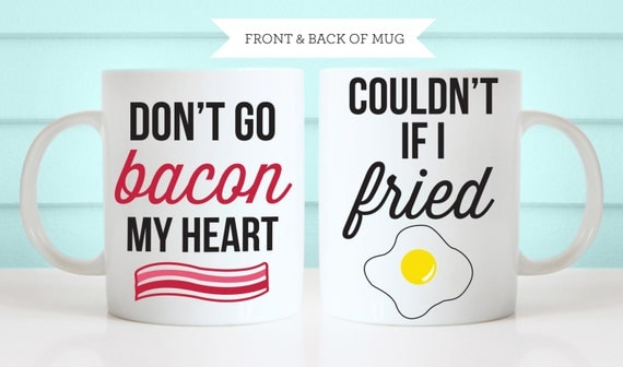 Don T Go Bacon My Heart: Items Similar To Don't Go Bacon My Heart / Couldn't If I