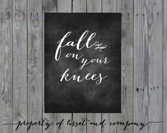 Fall on Your Knees Chalkboard Style Instant Download