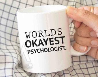 "psychologist gift ""Worlds oakyest Psychologist"" coffee mug, school psychologist, psychology graduation, funny psychology mug, gift MU230"
