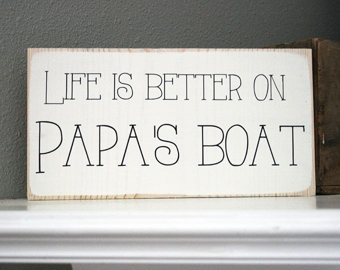 "12x6"" Life Is Better On Papa's Boat Wood Sign"