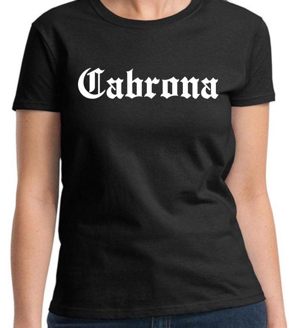 Chingona Shirt Funny Mexican Spanish T-shirt Playera Badass