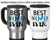 Best Dad Ever, Family, Son, Daughter, Father's Day, Dad's Birthday, Gift For Dad, Typography 14 oz Stainless Steel Travel Mug