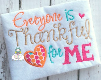 Everyone is thankful for me shirt or bodysuit, thankful shirt, Thanksgiving shirt, First Thanksgiving, Thankful for me