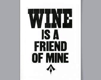 Wine is a friend of mine A4 Letterpress Print