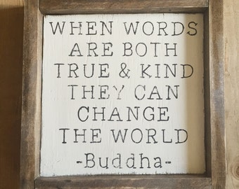 True & Kind Buddha Quote Wood Sign