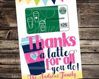 Thanks A Latte Custom 5X7 Printable Thank You - Teacher Holiday Gift - Coffee - Starbucks Gift Card Holder