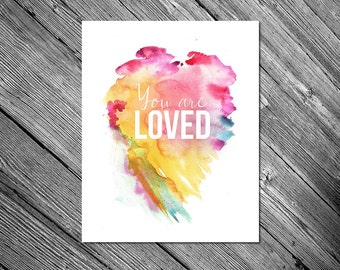 You Are Loved Watercolor 8x10 Digital Download Print