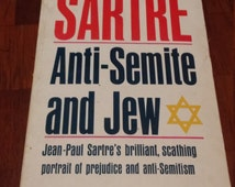 an analysis of the sartres anti semite and jew Some of the anti-jewish acts that did take place were even understandable as   karl marx, in analyzing economics and class, portrayed money (as) the zealous   of antisemitism can be found in jean-paul sartre, anti-semite and jew (new.