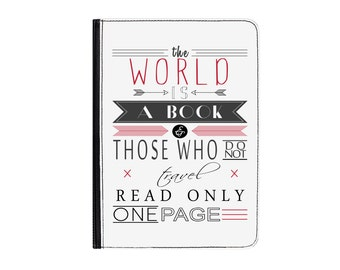 "The World is a Book Quote Universal 7"" PU Leather Case Cover- Kindle Fire / HD / HDX - Samsung Galaxy Tab 1 2 3 4 - Asus Lenovo Plus More"